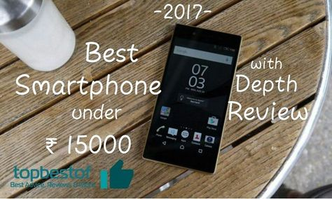 3de7a4d8454 Top 10 best phones under 15000 in India in August. Check the best budget  latest Android mobile phone
