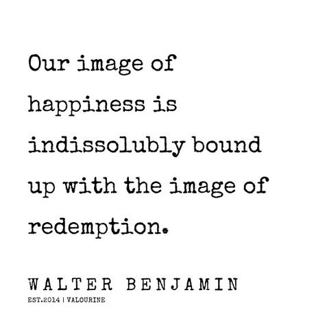 19   200330   Walter Benjamin Quote   Walter Benjamin Aura / Pinterest @ valourineart ig @quotesgaloring / ---————— / #quote #quotes #motivationalquotes #inspirationalquotes #inspiring #inspiration quotes to live by   quotes prints   wall art quotes  quotes about con… • Millions of unique designs by independent artists. Find your thing.