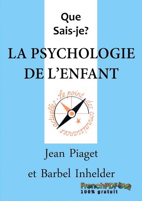 Telecharger La Psychologie De L Enfant En Pdf Gratuitement La Psychologie De L Enfant Publiee Originellement Dans Psychologie Enfant Psychologie Jean Piaget