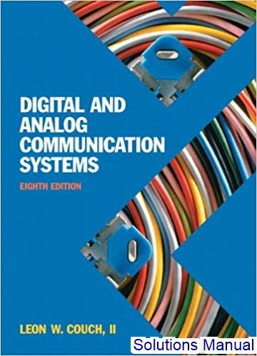 Solutions Manual For Digital And Analog Communication Systems 8th Edition By Couch 2020 Test Bank And Solutions Manual Communication System Communication Electrical Engineering Books