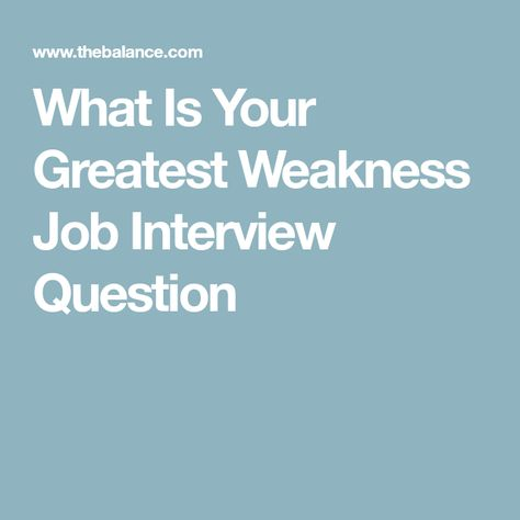 Best Answers for What is Your Greatest Weakness work Job
