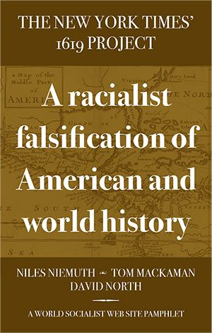 The New York Times 1619 project: A racialist falsification of US...