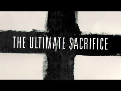 The Ultimate Sacrifice | James Grocho