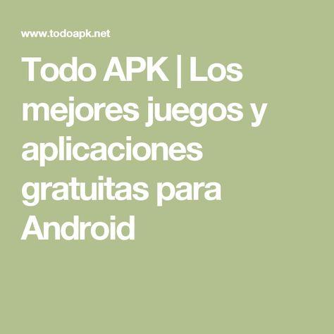 Todo APK   Los mejores juegos y aplicaciones gratuitas para Android