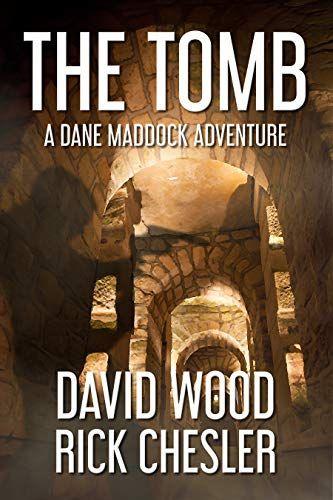 The Tomb A Dane Maddock Adventure Dane Maddock Universe Https Www Amazon Com Dp B07gfkzvzl Ref Cm Sw R Pi Dp U X Action Adventure Novels Adventure Tomb