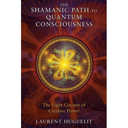 The Shamanic Path to Quantum Consciousness: The Eight Circuits of Creative Power: Uniting shamanism with quantum physics and psychology for conscious evolution, manifestation of desires, and the development of the soul BR BR Quantum Consciousness, Magick Book, Bodhi Tree, Mudras, Spirituality Books, Quantum Physics, Conscience, Wiccan, Witchcraft