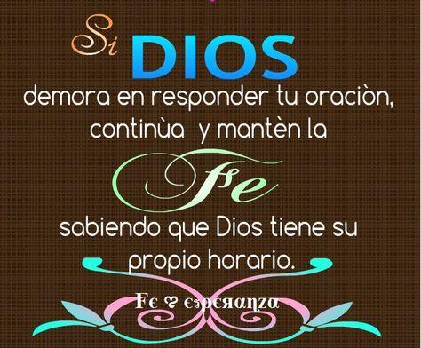 Si Dios demora en responder tu oración, continúa y mantén la FE sabiendo que Dios tiene us propio horario.