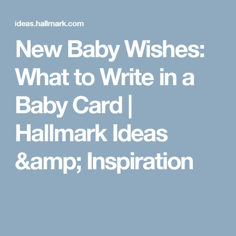 New Baby Wishes: What to Write in a Baby Card   Hallmark Ideas & Inspiration