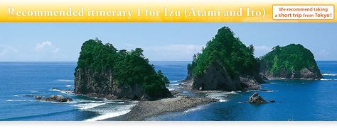Recommended itinerary 1 for Izu (Atami and Ito) | Izu | Featured Destinations | JR-EAST