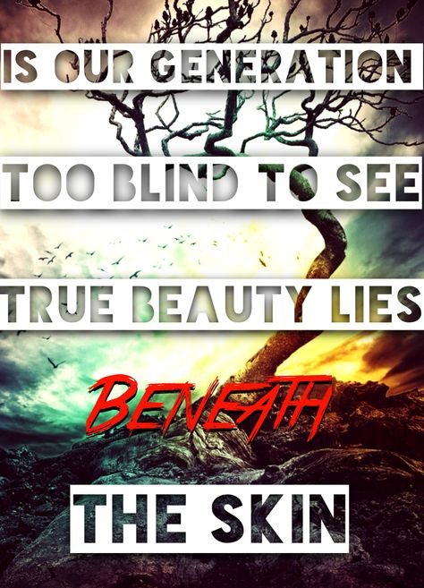 Beneath The Skin, by Memphis May Fire . one of my favorite songs