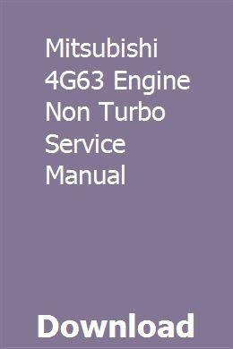 mitsubishi 4g63 engine diagram mitsubishi 4g63 engine non turbo service manual pdf download full  mitsubishi 4g63 engine non turbo