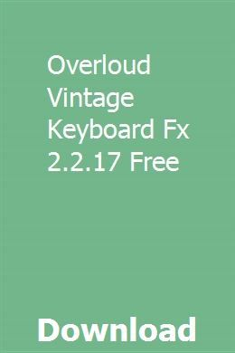Overloud Vintage Keyboard Fx 2 2 17 Free Download Full Online