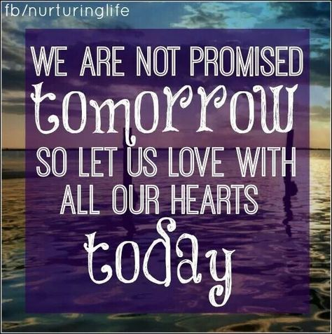 We Are Not Promised Tomorrow Tattoo Quotes Daily