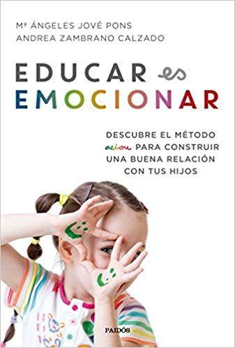 Libros Para Educar En Emociones Educación 3 0 Libros Para Padres Buenas Relaciones Libros Español Gratis