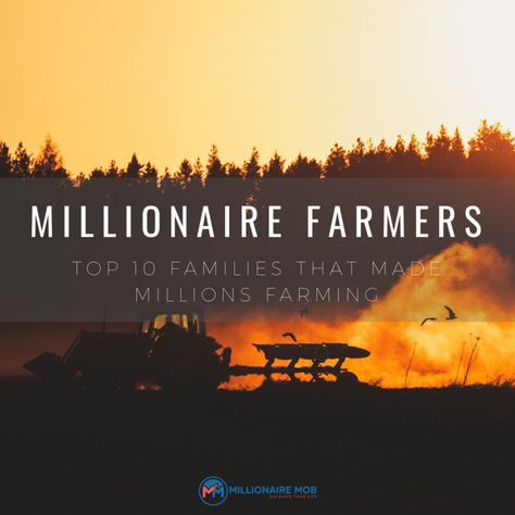 Millionaire Farmers: Top 10 Families That Made Millions from Agriculture
