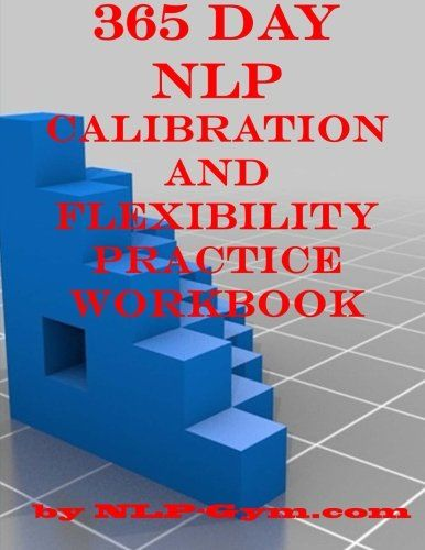 Epub Free 365 Day Nlp Calibration And Flexibility Practice Workbook Pdf Download Free Epub Mobi Ebooks Workbook Nlp Pdf Download