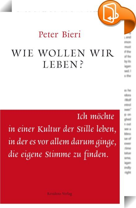Wie wollen wir leben?    ::  Der Philosoph und Schriftsteller Peter Bieri alias Pascal Mercier geht zentralen Fragen des menschlichen Lebens nach.   Wir wollen über unser Leben selbst bestimmen. Davon hängen unsere Würde und unser Glück ab. Doch was genau bedeutet das? Unser Denken, Fühlen und Tun ergibt sich aus den Bedingungen einer Lebensgeschichte.   Was heißt es, dass wir trotzdem Einfluss auf unser Leben nehmen können, sodass es uns nicht einfach nur zustößt? Was für eine Rolle s...