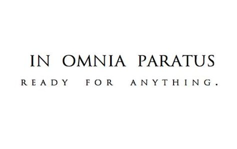 """In Omnia Paratus"""" is Latin for """"prepared for all things"""" or """"ready for anything"""" - a great quote to live by! Description from pinterest.com. I searched for this on bing.com/images"""