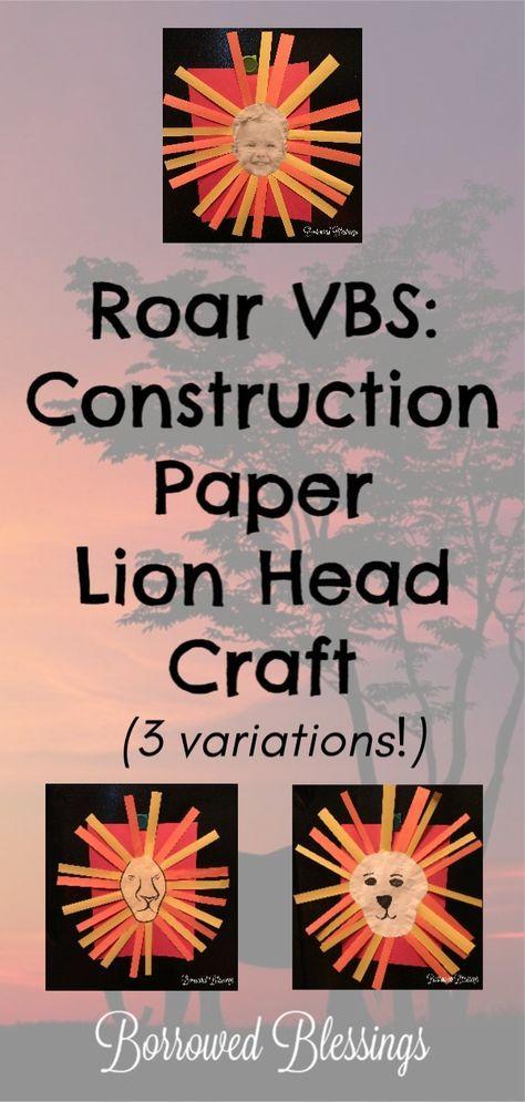 Roar Vbs Construction Paper Lion Head Craft Borrowed