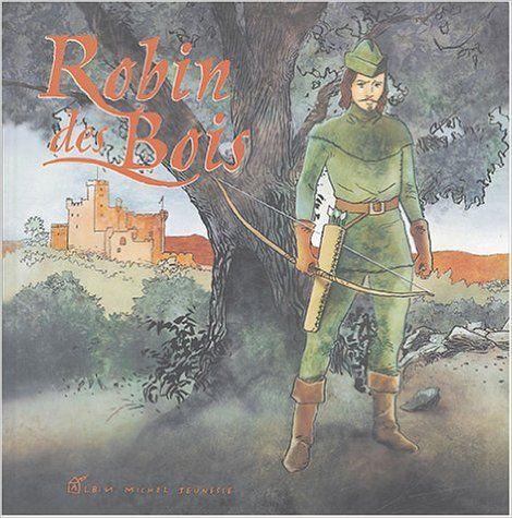 Robin des Bois - Michel Piquemal, Sera, Camilo Collao, dès 7 ans.