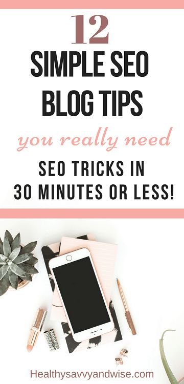 12 Quick SEO Blog Tips You Can Do in 30 Minutes or Less - Healthy, Savvy & Wise