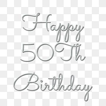 Silver Happy 50th Birthday Text Design 3d Handwritten Png Happy 50th Birthday Birthday Text Happy 50th