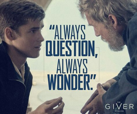 Always Question Always Wonder The Giver Giver Quotes The