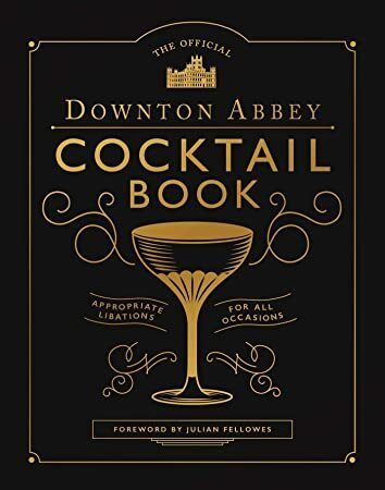 Free Ebook The Official Downton Abbey Cocktail Book Appropriate