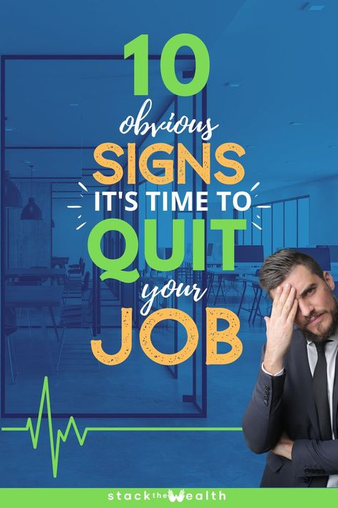 10 Signs That It's Time To Quit Your Job