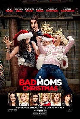 A Film A Day A Bad Moms Christmas 2017 Bad Moms Movie Mom Movies Bad Moms