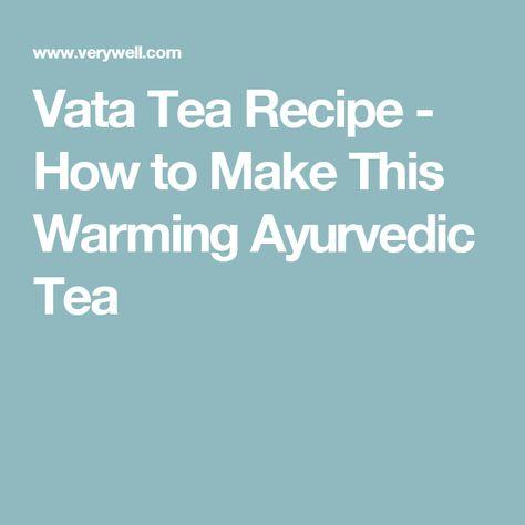 Warming Vata Tea Ayurvedic