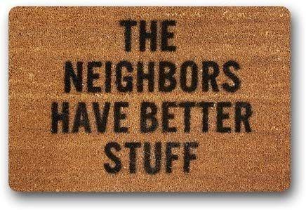 Amazon Com Good Quality Custom The Neighbors Have Better Stuff Machine Washable Rug Decorative Doormat Indoor Outdoo With Images Funny Doormats Funny Home Decor Door Mat