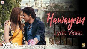 Hawayein Official Lyric Video Anushka Shah Rukh Pritam Arijit Youtube Katrina Kaif Salman Khan