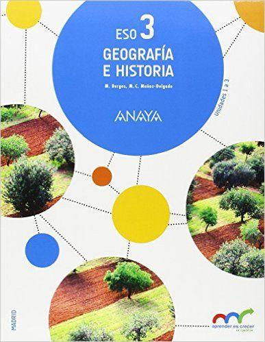 Geografía E Historia 3 Eso Anaya Aprender Es Crecer En Conexión D Geografia E Historia Geografía Historia