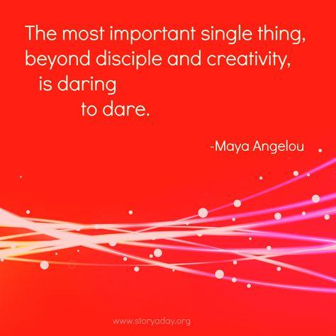 Dare to dare #angelou