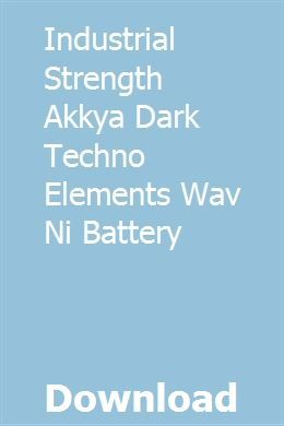 Industrial Strength Akkya Dark Techno Elements Wav Ni