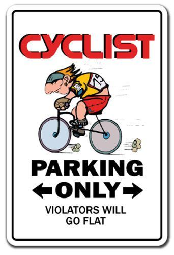 Cyclist Novelty Sign Parking Signs Bike Bicycle Gift Gag Bike