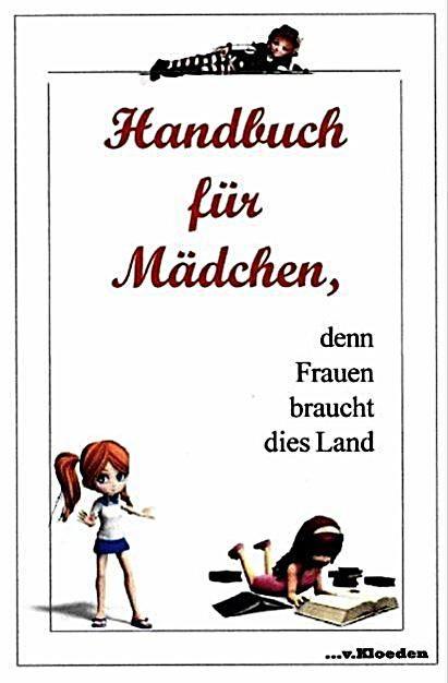 Handbuch Fur Madchen Denn Frauen Braucht Dies Land Niels Hermann Lucia Casalini Kartoniert Tb Buch In 2020 Bucher Deutsche Bucher Und Frau
