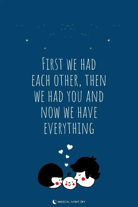 """""""First we had each other, then we had you and now we have everything."""" 👩🍼👶🏻"""