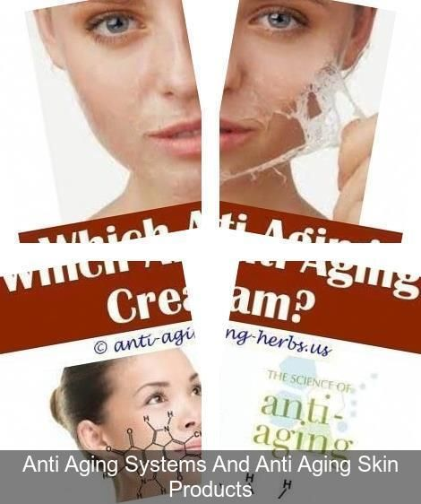 Best Rated Anti Aging Skin Care Products Best Anti Wrinkle Moisturizer 2016 Best Ageless In 2020 Anti Aging System Anti Aging Skin Products Best Anti Aging Creams
