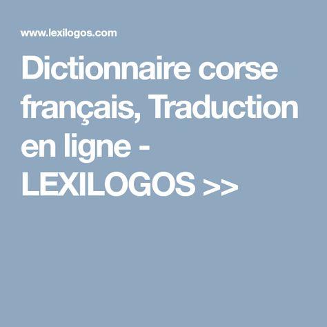 Dictionnaire Corse Francais Traduction En Ligne Lexilogos Dictionnaire Corse Sociolinguistique
