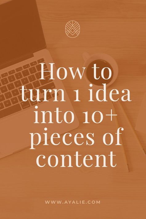 How to turn 1 idea into more than 10 pieces of content