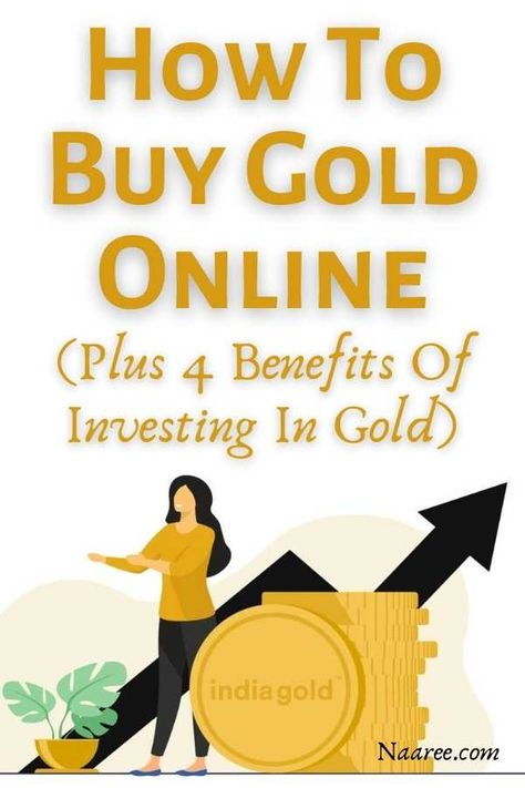 How To Buy Gold Online (Plus 4 Benefits Of Investing In Gold)