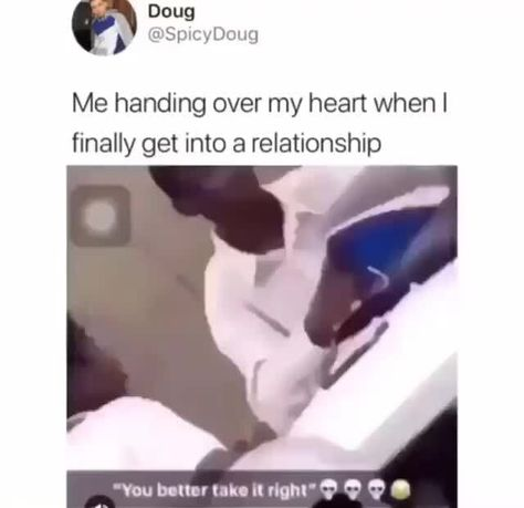 Me handing over my heart when I finally get into a relationship – popular memes on the site ifunny.co