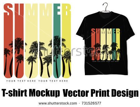 Vector T Shirt Mockup And Print Design Summer Typography And Palm