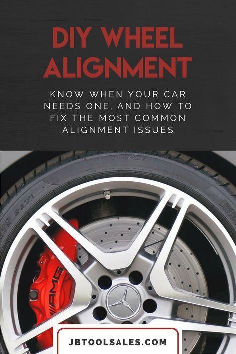 Diy Wheel Alignment Guide Car Wheel Alignment Car Wheel Alignment Car Alignment