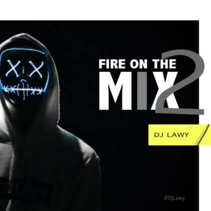 Hot Mix Dj Lawy Fire On The Mix Vol 2 Hot Mix Mixing Dj Dj