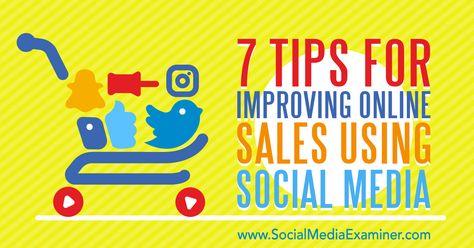 7 Tips for Improving Online Sales Using Social Media
