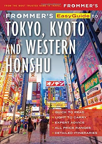 Read Book Frommers Easyguide To Tokyo Kyoto And Western Honshu Download Pdf Free Epub Mobi Ebooks Honshu Kyoto Tokyo