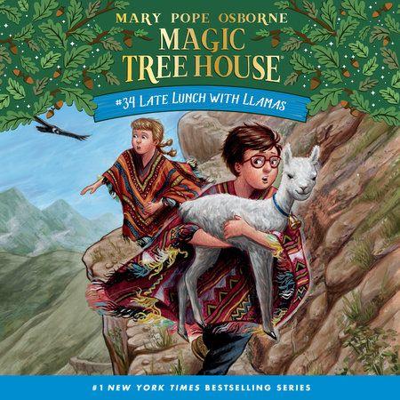 Late Lunch With Llamas By Mary Pope Osborne 9780525648406 Penguinrandomhouse Com Books Magic Tree House Books Magic Treehouse Tree House